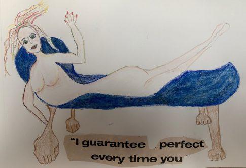 i guarantee perfect every time you. Mixed media. 8x522. 2021
